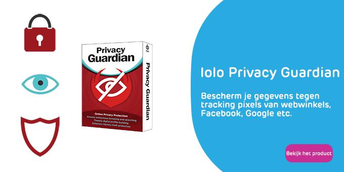 Bescherm je gegevens tegen Facebook Pixels, Google tracking en andere tracking tools